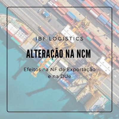 Alteração na NCM:  Efeitos na NF de Exportação e na DUe