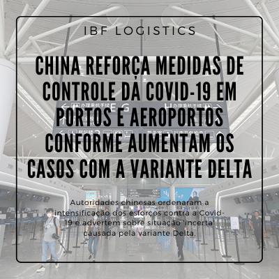 China reforça medidas de controle da Covid-19 em portos e aeroportos conforme aumentam os casos com a variante Delta