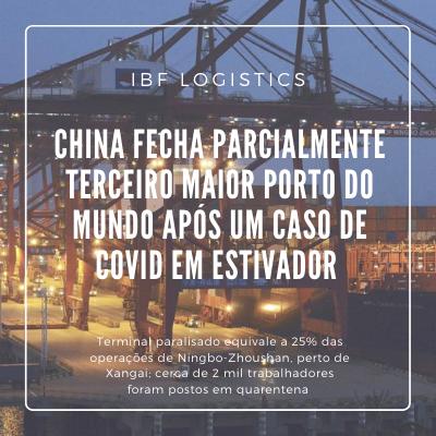 China fecha parcialmente terceiro maior porto do mundo após um caso de Covid em estivador